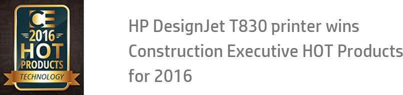 HP DesignJet T830 printer wins Construction Executive HOT Products for 2016